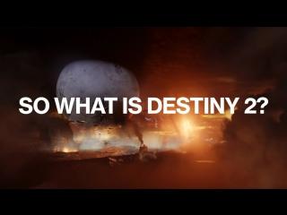Destiny 2  официальный ролик Что такое Destiny 2