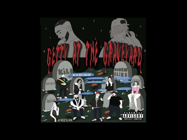 KiLo Ruben Slikk - Getty At The Graveyard EP [Full Mixtape]