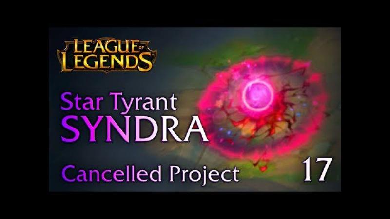 STAR TYRANT Syndra (Cancelled) - FanArt VFX 17 (Rift Artisans)