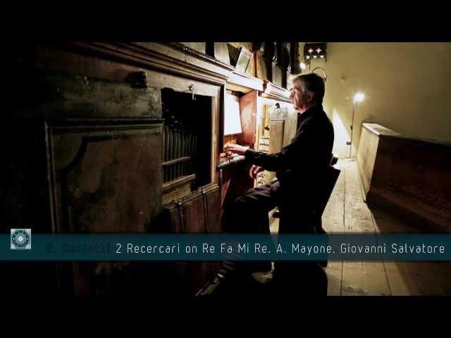 Edoardo Bellotti 2 Recercari on Re Fa Mi Re A Mayone Giovanni Salvatore Live in Sanzeno