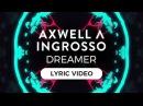 Axwell Ingrosso Dreamer ft Trevor Guthrie Lyric Video