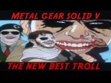 Officially the new best troll l Metal Gear Solid V The Phantom Pain (FOB)