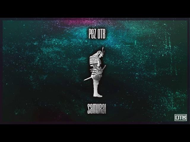 PEZ OTB Samurai Grime Instrumental 2016