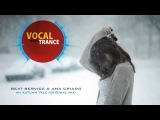 Beat Service &amp Ana Criado - An Autumn Tale (Original Mix)