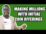 How to Make Millions with Initial Coin Offerings (ICOs)