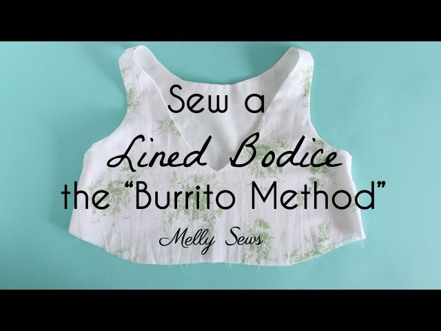How to Sew a Lined Bodice the Burrito Method