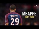 Kylian Mbappé Dribbling Skills Goals 2017 2018