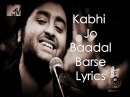 Kabhi Jo Badal Barse Lyrics Arijit Singh Jackpot