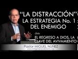 """""""LA DISTRACCIÓN: LA ESTRATEGIA No. 1 DEL ENEMIGO""""   Pastor Miguel Núñez. Predicas, estudios bíblicos"""