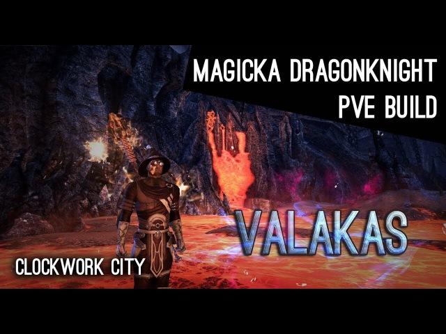 Magicka Dragonknight PvE Build Valakas - Clockwork City ESO
