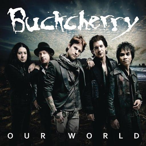 Buckcherry альбом Our World (Gulf Spill Awareness Version)