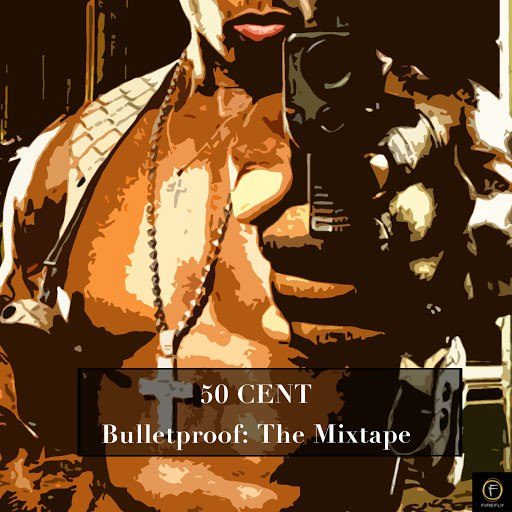 50 Cent альбом 50 Cent, Bulletproof: The Mixtape