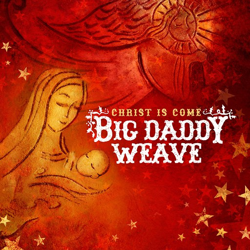 Big Daddy Weave альбом Christ Is Come