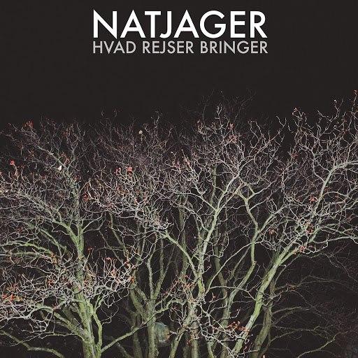 Natjager - Hvad Rejser Bringer [EP] (2017)