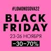 #LOMONOSOVA22 / BLACK FRIDAY -30-70%% 23-26.11