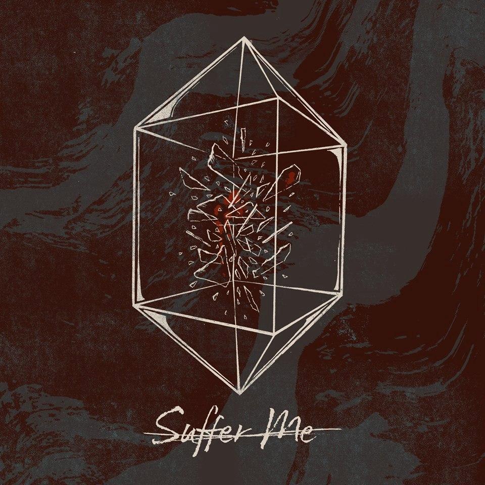 Suffer Me - Suffer Me (2017)