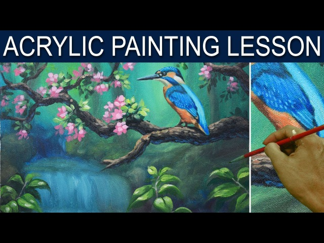 Acrylic Painting Tutorial Kingfisher Blue Bird on a Tree Branch with Flowers and Waterfall