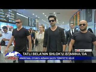 Tatlı Bela'nın Shlok'u Avinash Sachdev İstanbul'a Geldi