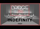 Indefinity | Bridge Jr's 2017 (Winter) | STEEZY Official 4K