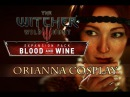 The Witcher 3 Blood and Wine - ORIANNA COSPLAY - Lullaby of Woe