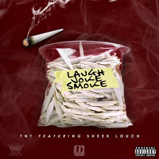 TNT альбом Laugh Joke Smoke (feat. Sheek Louch)