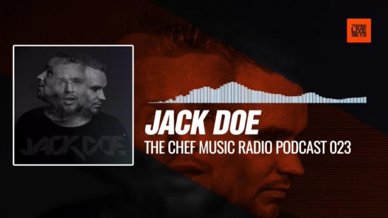 Jack Doe - @THECHEFLIVE Music Radio Podcast 023 13-10-2017 Music Periscope Techno