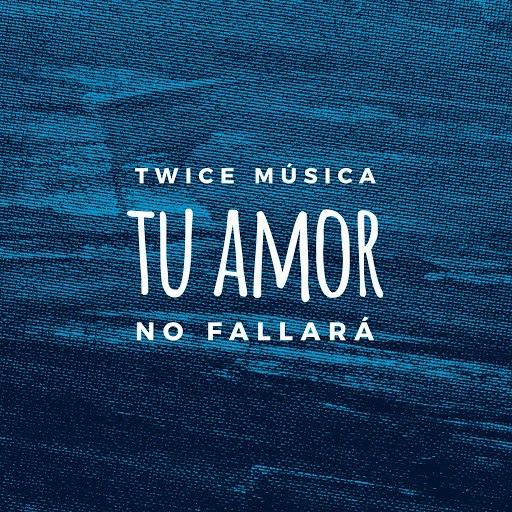 Twice альбом Tu amor no fallará