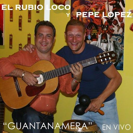 El Rubio Loco альбом Guantanamera en Vivo (feat. Pepe Lopez) [En Vivo]