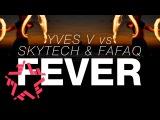 ARTIK feat. ASTI  Yves V vs Skytech &amp Fafaq - Fever