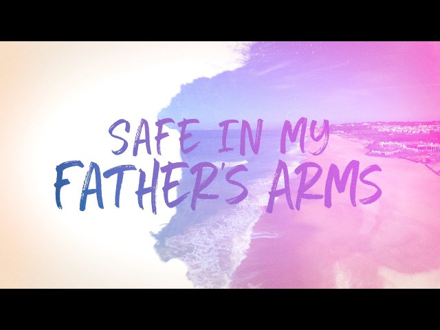 Sanctus Real - Safe In My Father's Arms (Official Lyric Video)