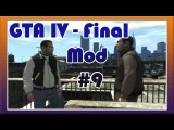 GTA 4 Grand Theft Auto IV - Final Mod #9 - Прохождение Миссии IVAN THE NOT SO TERRIBLE.