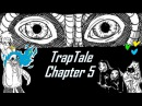 TrapTale Chapter 5 | TrapTale Глава 5 | Rus Dub Картавая Полли