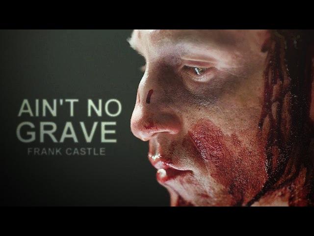 Frank Castle | Ain't No Grave