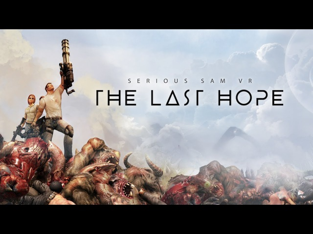 Serious Sam VR: The Last Hope - Launch Trailer