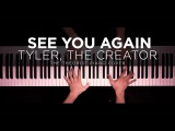 Tyler, The Creator ft. Kali Uchis - See You Again The Theorist Piano Cover