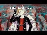 Life in da trash meme O r i g i n a l