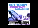 Hot Toddy - Freekend Feat. Danielle Moore Ron Basejam Remix