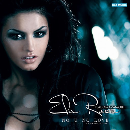 Ela Rose альбом No U No Love (feat. Gino Manzotti)