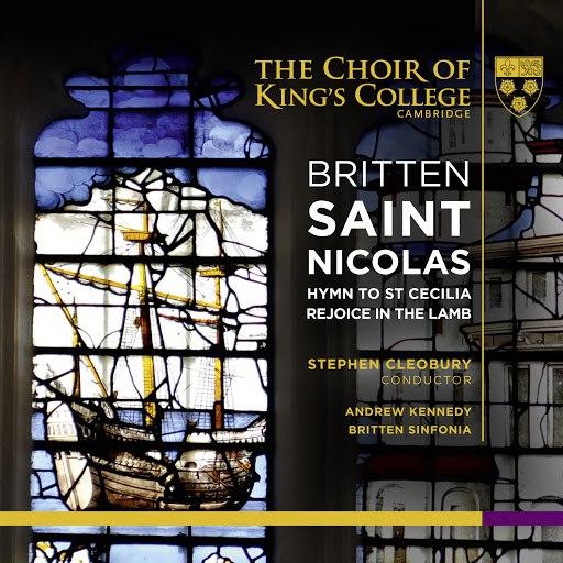 Benjamin Britten альбом Britten: Saint Nicolas, Hymn to St Cecilia & Rejoice in the Lamb