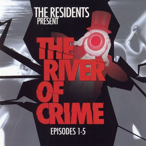 The Residents альбом The River of Crime! Episodes 1-5