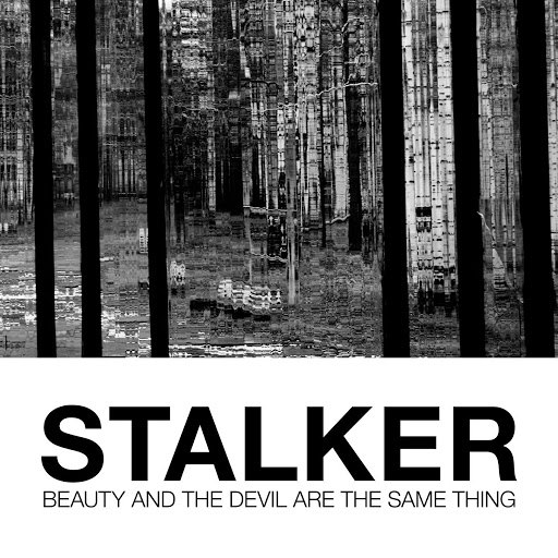stalker альбом Beauty and the Devil Are the Same Thing