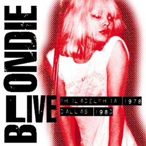 Blondie альбом Live- Philadelphia 1978/Dallas 1980