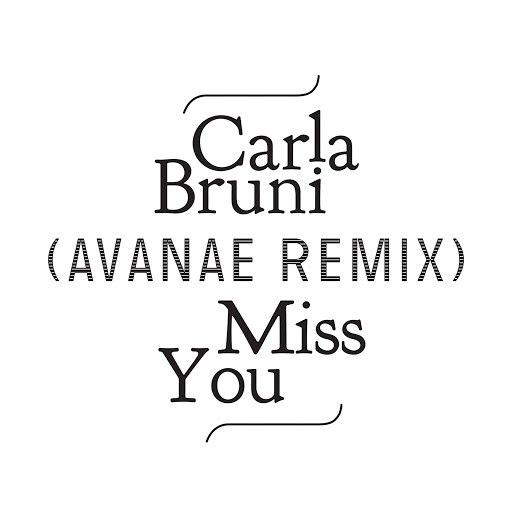Carla Bruni альбом Miss You (Avanae Remix)