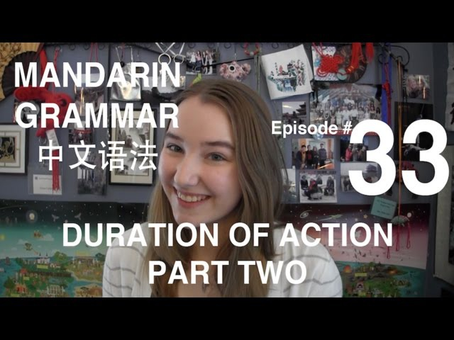 Mandarin Grammar 33: Duration of Action Part 2