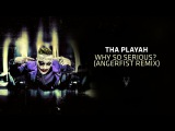 Tha Playah - Why So Serious (Angerfist Remix)