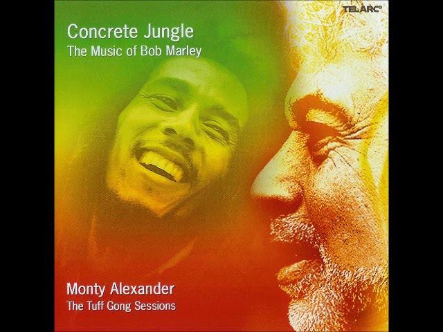 MONTY ALEXANDER - Concrete Jungle: The music of Bob Marley (2006 Full Album)