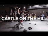 Castle On The Hill (Throttle Remix) - Ed Sheeran  Lia Kim Choreography