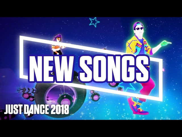 Just Dance 2018: Official Songlist | New songs reveal