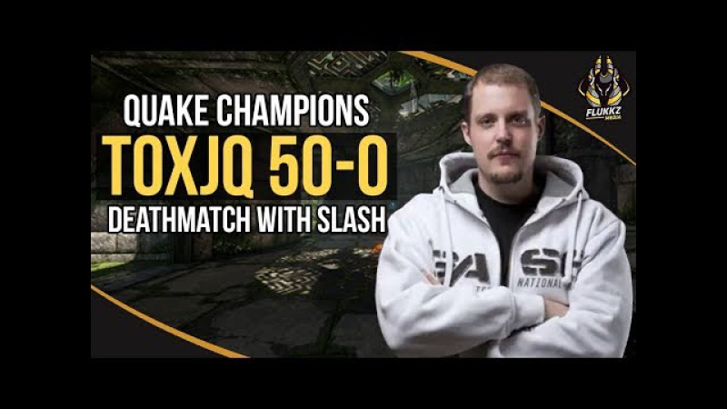 TOXJQ 50-0 DEATHMATCH WITH SLASH (QUAKE CHAMPIONS)