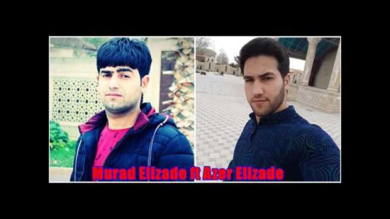 Murad Elizade ft Azer Elizade Qutardi Getdi 2017 Audio